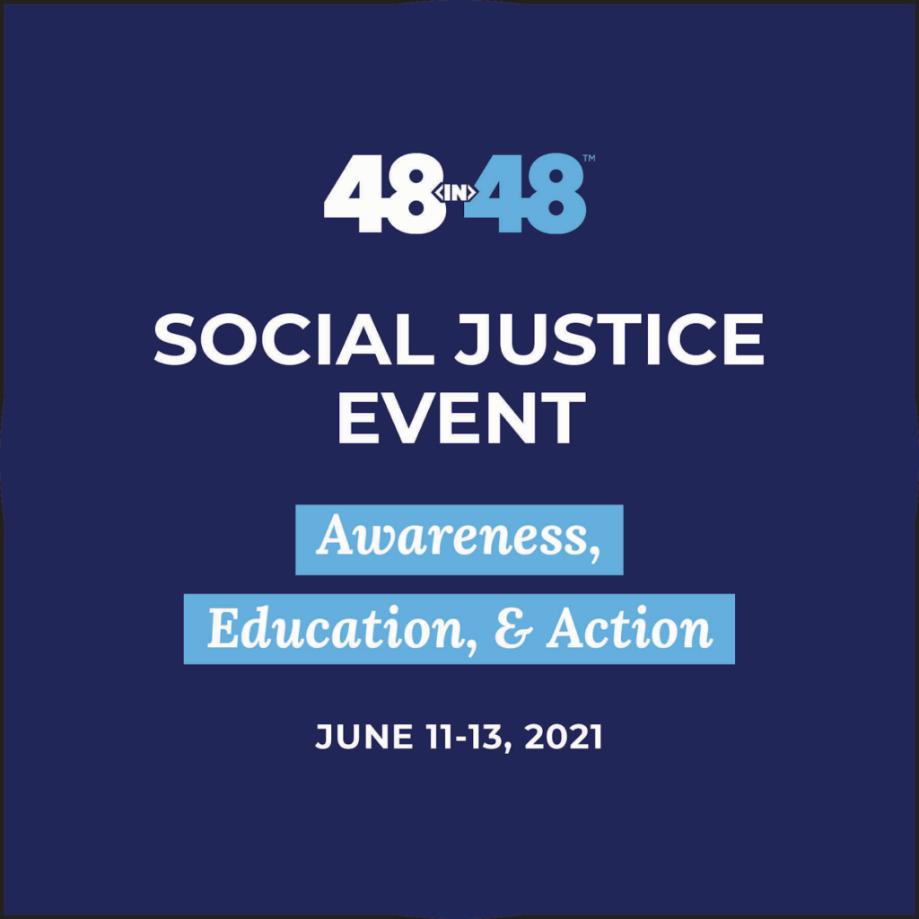 48in48 Social Justice Event - Awareness, Education & Action